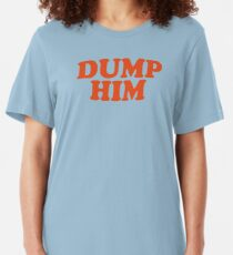 DUMP HIM - Britney Spears message tee Slim Fit T-Shirt