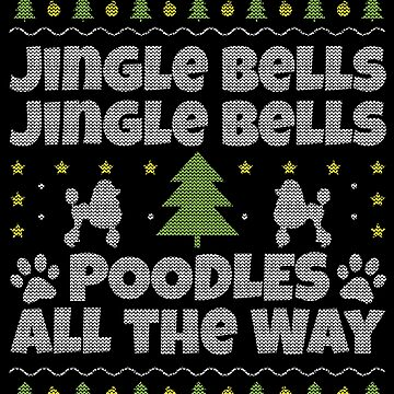 Poodle Ugly Christmas; Cute and Funny by EstelleStar