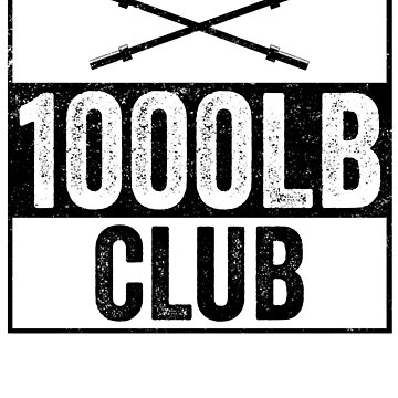 1000LB Club Member T-Shirt for Powerlifters Gym Weight Lift by 14thFloor