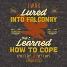 Funny Falconry T-shirt For Funny Falconers Who Love falconry  by Robert Diebold