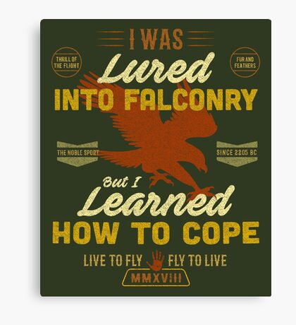 Funny Falconry T-shirt For Funny Falconers Who Love falconry  Canvas Print