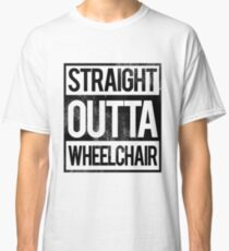 'Straight Outta Wheelchair' Hilarous Wheelchair Gift Classic T-Shirt