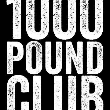 1000 Pound Club Member T-Shirt,  Powerlifter Weight Lifter by 14thFloor
