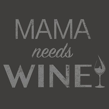 Mama needs Wine by s2ray