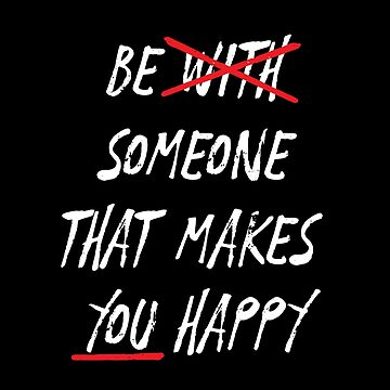 Be Someone that Makes you Happy by japdua
