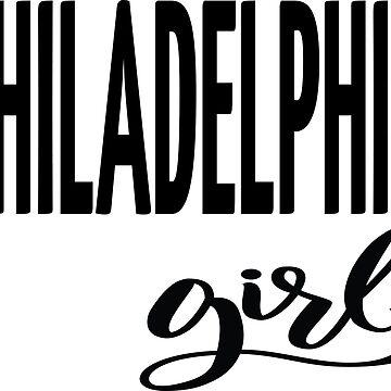Philadelphia Girl Philadelphia Raised Me by ProjectX23