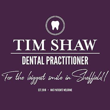 Tim Shaw, Dental Practitioner by shedside