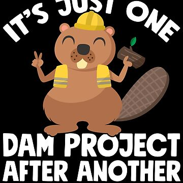 It's just one dam project after another - Funny beaver by alexmichel