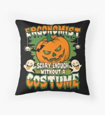 Ergonomist Scary Enough Without A Costume Throw Pillow