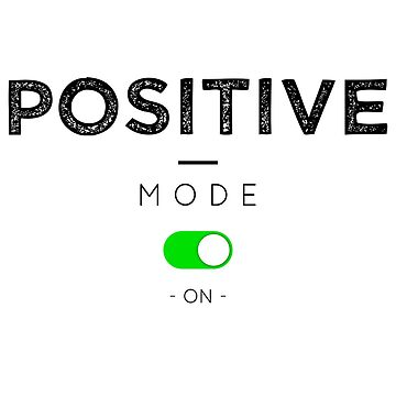 Positive mode - ON by lepetitcalamar
