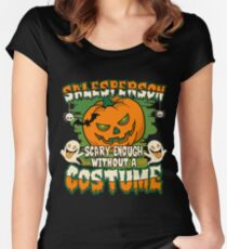 Salesperson Scary Enough Without A Costume Women's Fitted Scoop T-Shirt