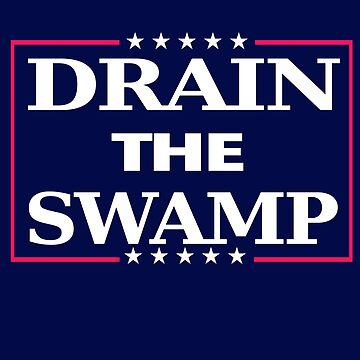 Drain the Swamp by Bullish-Bear
