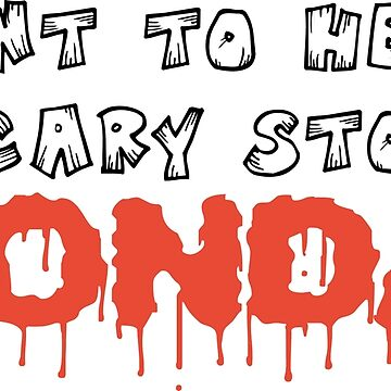 Want to hear scary story - Monday funny halloween quote tee shirt by RedYolk
