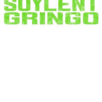 Soylent Gringo by jcharlesw