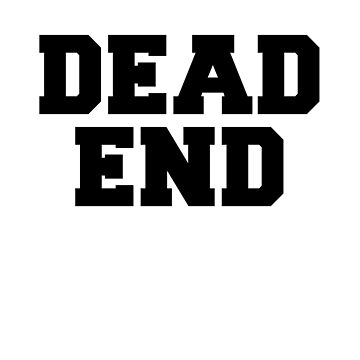 DEAD END SIGN FUNNY by scorpiopegasus