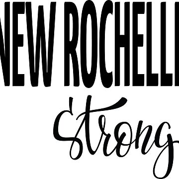 New Rochelle Strong New York Raised Me Westchester County by ProjectX23