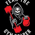 Fear The Gym Reaper by brogressproject