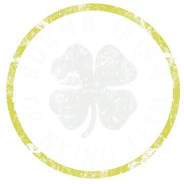 Burns Irish Drinking Team by stpatricksday
