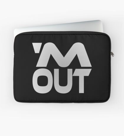 'M Out Laptop Sleeve