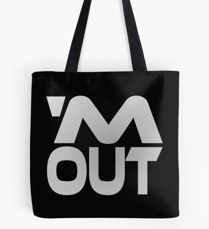 'M Out Tote Bag
