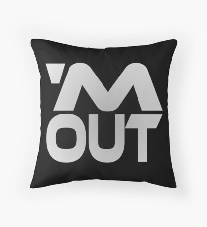'M Out Throw Pillow