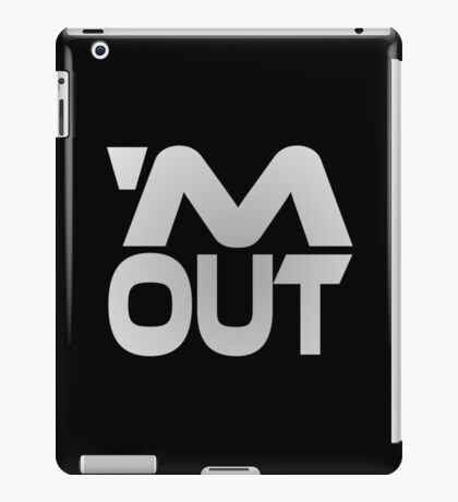 'M Out iPad Case/Skin