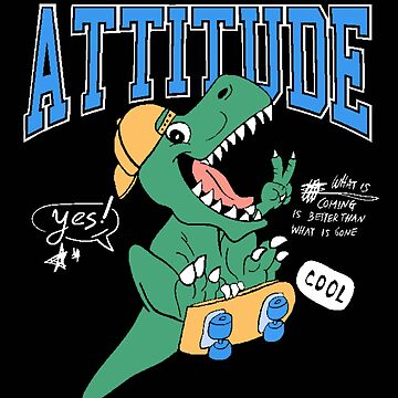 Cool Dinosaur, Attitude by sager4ever