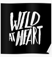 Wild at Heart x Black and White Poster