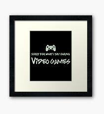 Sorry For What I say During Videogames Green Framed Print