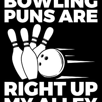 Bowling Pun Funny Gift Item for People who Love to Bowl by EstelleStar