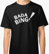 Bada Bing! - Sopranos Classic T-Shirt
