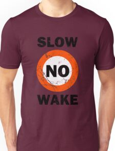 Slow No Wake Nautical Signage Unisex T-Shirt
