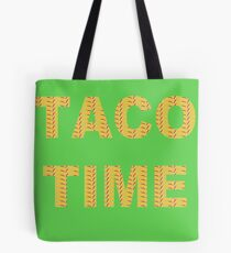 It's Taco Time!!  Tote Bag