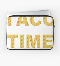 It's Taco Time!!  Laptop Sleeve