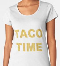 It's Taco Time!!  Women's Premium T-Shirt
