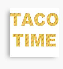 It's Taco Time!!  Canvas Print