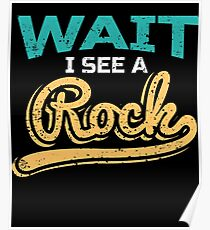 Geology Gift I See A Rock Funny Geologist Poster