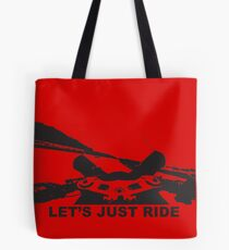 Let's Just Ride Tote Bag