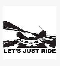 Let's Just Ride Photographic Print