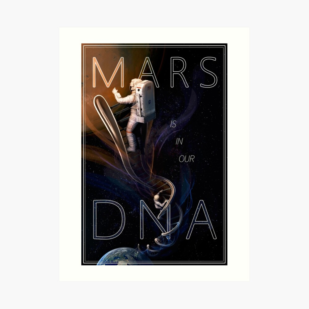 Mars is in Our DNA Art Print