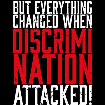 Discrimination Attacked (v1) by BlueRockDesigns