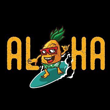 Pineapple Surfer Aloha Mahalo Hawaii by japdua