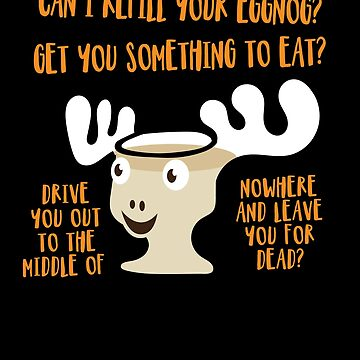 'Can I Refill Your Eggnog?' Cool Christmas Lampoon Gift by leyogi