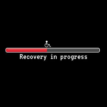 Recovering In Progress (v1) by BlueRockDesigns