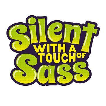 Silent And Sassy (v2) by BlueRockDesigns