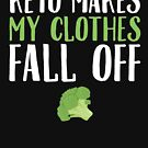 Keto makes my clothes fall off - Vegan by alexmichel