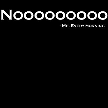 Say no to mornings by newbs