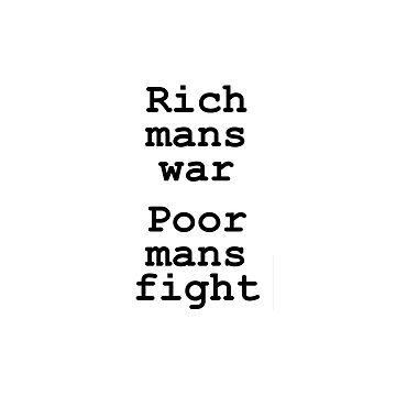 Rich mans war Poor mans fight by GetItGiftIt