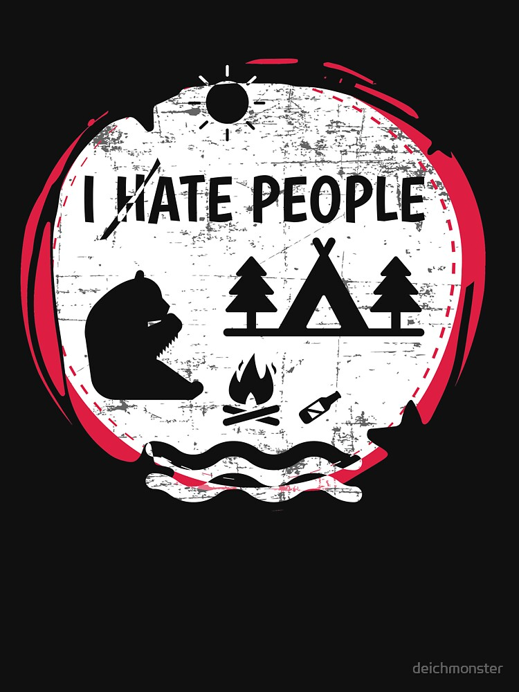 Camping Hiking I Hate People I Ate People Funny Bear by deichmonster