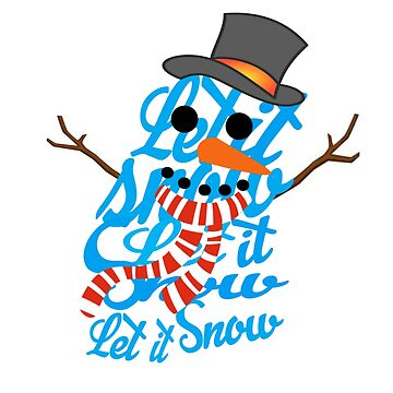 LET IT SNOW SNOWMAN by CalliopeSt
